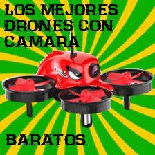 Los Mejores Drones con Camara baratos